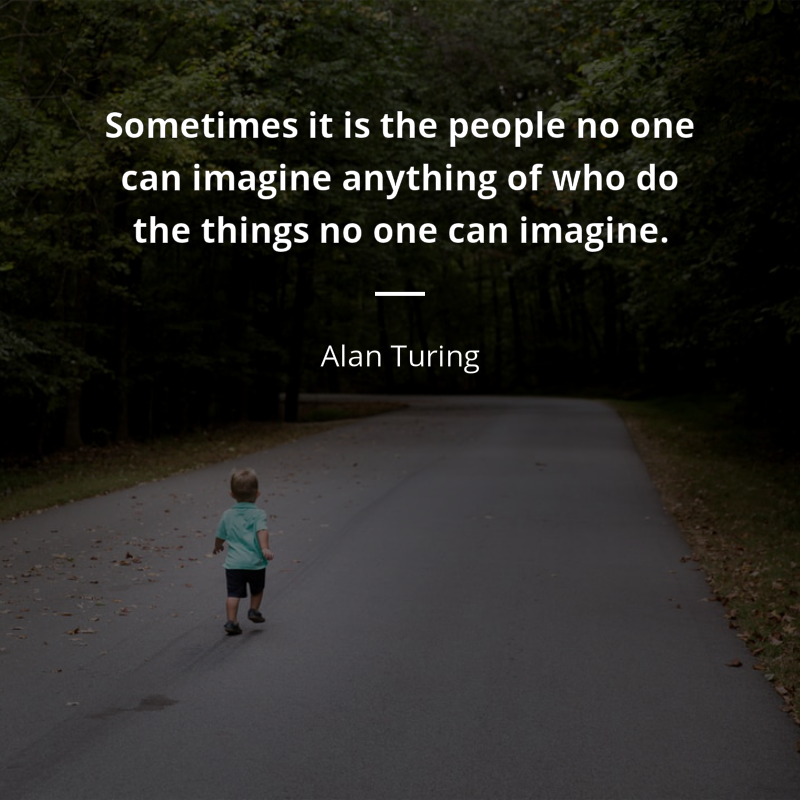 Alan Turing Frase Sometimes It Is The People No One Can